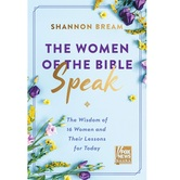 The Women of the Bible Speak: The Wisdom of 16 Women & Their Lessons for Today, by Shannon Bream