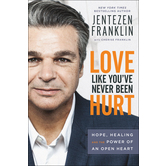 Love Like You've Never Been Hurt, by Jentezen Franklin and Cherise Franklin