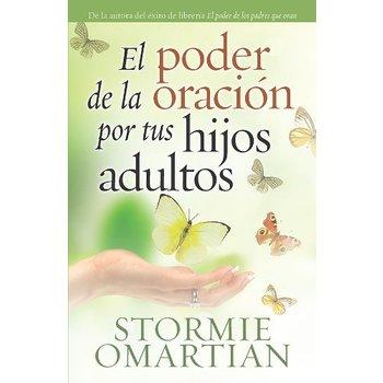 El Poder de La Oracion Por Tus Hijos Adultos, by Stormie Omartian