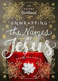 Unwrapping the Names of Jesus: An Advent Devotional, by Asheritah Ciuciu, Hardcover