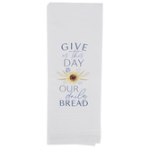 P. Graham Dunn, Give Us This Day Tea Towel, Cotton, White, 16 x 28 inches