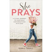 She Prays: A 31-Day Journey to Confident Conversations with God, by Debbie Lindell, Paperback