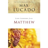 Life Lessons From Matthew, Life Lessons Series, by Max Lucado, Paperback
