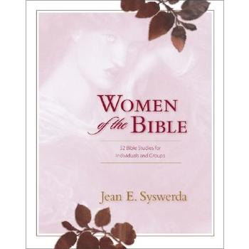 Women of the Bible: 52 Bible Studies for Individuals and Groups, by Jean E. Syswerda