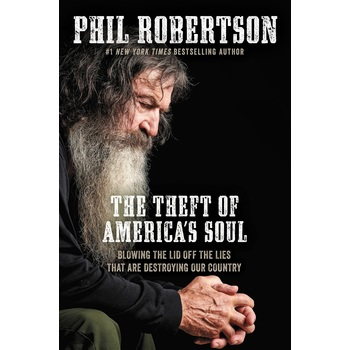 The Theft of Americas Soul, by Phil Robertson, Paperback