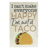 P. Graham Dunn, I'm Not a Taco Tabletop Plaque, Pine Wood, 5 x 3 1/2 inches
