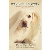Waking Up Slowly, by Dave Burchett
