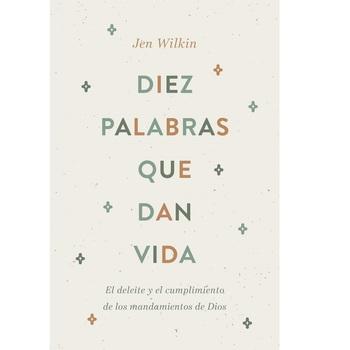 Diez Palabras que Dan Vida, by Jen Wilkin, Paperback