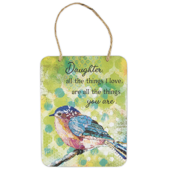 Ganz, Daughter All The Things I Love Bird Plaque, Metal, 5 1/4 x 7 inches