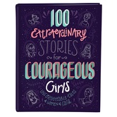 100 Extraordinary Stories for Courageous Girls, by Jean Fischer, Hardcover
