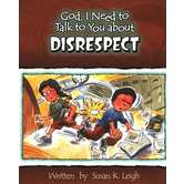 God, I Need to Talk to You about Disrespect, by Susan K. Leigh, Paperback