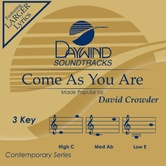 Come As You Are, Accompaniment Track, As Made Popular by David Crowder, CD