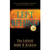 Left Behind: 25th Anniversary Edition, Left Behind Series, Book 1, by Tim LaHaye & Jerry B. Jenkins