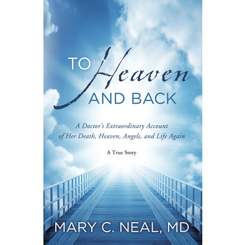 To Heaven and Back, by Mary C. Neal
