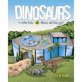 Dinosaurs for Little Kids, by Ken Ham and Bill Looney, Hardcover