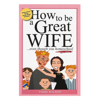 How To Be A Great Wife Even Though You Homeschool