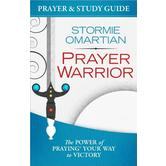 Prayer Warrior Prayer and Study Guide: The Power of Praying Your Way to Victory