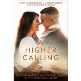 A Higher Calling, by Harold Earls, IV & Rachel Earls, Hardcover