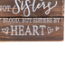 Not Sisters By Blood But Sisters By Heart Tabletop Sign, MDF, 5 7/8 x 3 3/4 x 3 3/4 inches