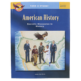 The Classical Historian, Take a Stand! American History Teacher Edition, 97 Pages, Grades 9-12