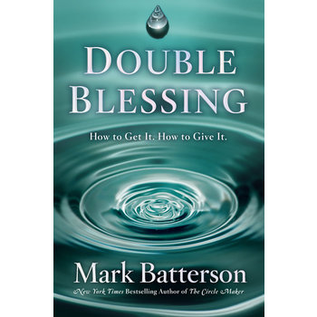 Double Blessing: How To Get It, How To Give It, by Mark Batterson, Hardcover
