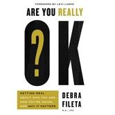 Are You Really OK, by Debra Fileta, Paperback