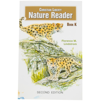 Christian Liberty Press Nature Reader Book K, 2nd Edition, Grade K