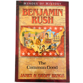 YWAM, Benjamin Rush: The Common Good, Heroes of History, Grades 4-12