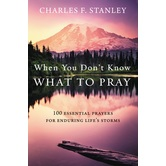 Pre-buy, When You Dont Know What to Pray, by Charles Stanley, Hardcover