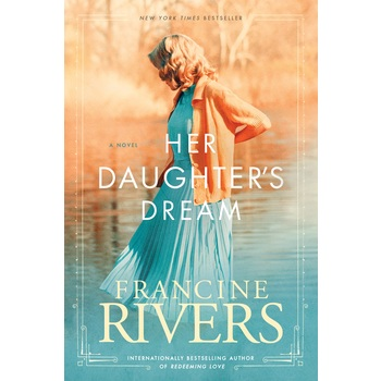 Her Daughter's Dream, Marta's Legacy Series, Book 2, by Francine Rivers