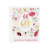 66 Ways God Loves You, by Jennifer Rothschild, Hardcover