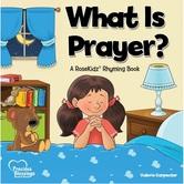 What Is Prayer, Precious Blessings Series, by RoseKidz & Valerie Carpenter, Hardcover
