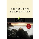 Christian Leadership, LifeGuide Series, by John Stott and Carolyn Nystrom, Paperback