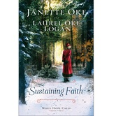 Pre-buy, Sustaining Faith, When Hope Calls Series, Book 2, by Janette Oke & Laurel Oke Logan, Paperback
