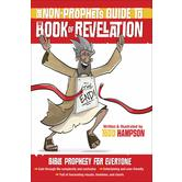 The Non-Prophets Guide to the Book of Revelation, Bible Prophecy for Everyone, by Todd Hampson
