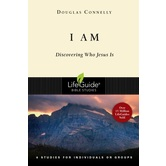 I Am: Discovering Who Jesus Is, LifeGuide Series, by Douglas Connelly, Paperback