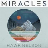 Miracles, by Hawk Nelson, CD