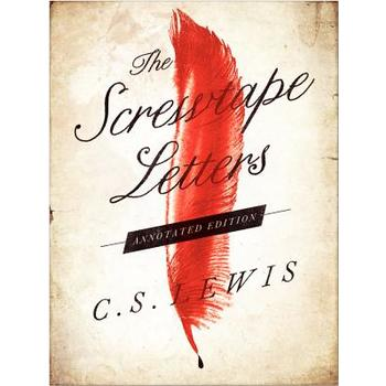 The Screwtape Letters: Annotated Edition, by C. S. Lewis