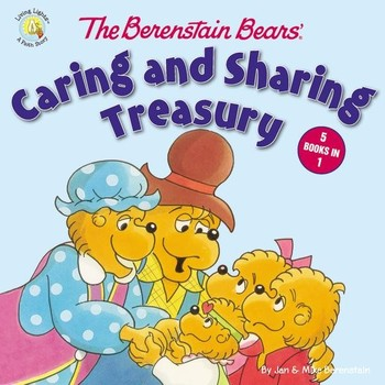 The Berenstain Bears' Caring And Sharing Treasury, by Jan Berenstain and Mike Berenstain
