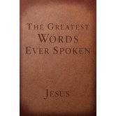The Greatest Words Ever Spoken, by Steven K. Scott