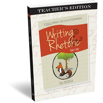 Classical Academic Press, Writing and Rhetoric Book 1, Fable, Teacher, 192 Pages, Grades 3-4