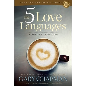 The 5 Love Languages: Singles Edition, by Gary Chapman