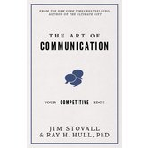 The Art of Communication: Your Competitive Edge, by Jim Stovall and Raymond H. Hull