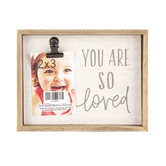Green Tree Gallery, You Are So Loved Photo Clip Frame, MDF, Holds 2 x 3 inch Photo, 4 3/4 x 6 inches