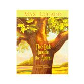 The Oak Inside the Acorn, by Max Lucado and George Angelini, Hardcover