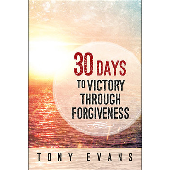 30 Days to Victory Through Forgiveness, by Tony Evans
