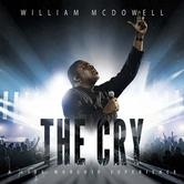 The Cry, by William McDowell, CD