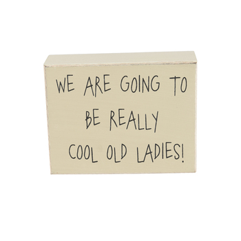 Collins Painting & Design, Cool Old Ladies Box Sign, MDF Wood, Cream, 4 1/2 x 3 1/2 x 1 1/2 inches