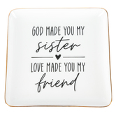 God Made You My Sister Love Made You My Friend Keepsake Tray, Ceramic, 4 3/4 inches
