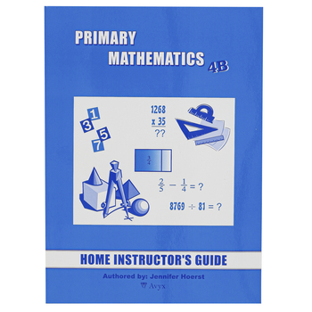 Singapore Math Primary Math Home Instructors Guide 4B US Edition, Grade 4